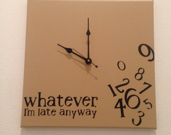 I 39 m late anyways etsy for Whatever clock diy