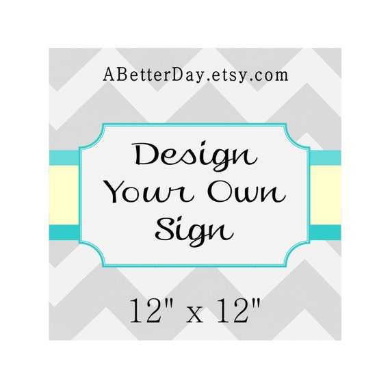 12x12 Design Your Own Sign Wedding Engagement By Abetterday