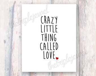 Crazy Little Thing Called Love, 8x10 Print, Typography, Fine Art, Poster, Valentine, Wedding, Dorm Decor, Shabby Chic, Wall Art, Decoration