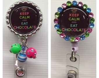 Keep Calm and Eat Chocolate  - Retractable ID Badge Holder