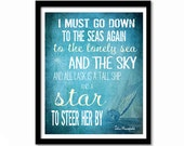I Must Go Down to the Seas Again, Poetry Quote, Literary Quote, Beach Poster, Sea Quote, Inspirational Quote, John Masefield Quote