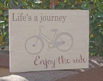 Life is a Journey Enjoy the Ride Wood sign