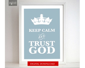 Keep Calm and Trust God Print JPEG DOWNLOAD, Home decor Wall art Christian wall art print by Petra's Wonders