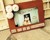 Will You Be My Bridesmaid FRAME - Wedding - Gift - Bridesmaid Gift - Picture Frame