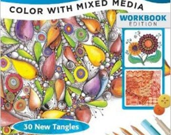Zentangle 9, Color With Mixed Media Workbook Edition