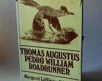 Vintage Book, First Edition, Thomas Augustus Pedro William Roadrunner