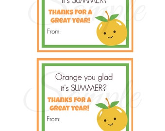 INSTANT Download ORANGE you glad its summer TEACHER Appreciation School Card gift  Printable Download - Fun Family Party diy
