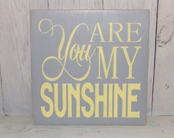 You Are My Sunshine Painted Wood Sign, Yellow Grey Nursery Decor, Yellow  Grey Decor