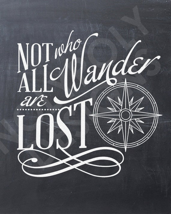 """not all who wander are lost essay """"not all those who wander are lost"""" j r r tolkien  a photo essay  like the world wanderer on facebook."""