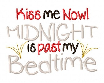 New Years Embroidery Design Kiss Me Now Midnight is past my Bedtime 4x4 5x7 6x10 hoop Instant Download
