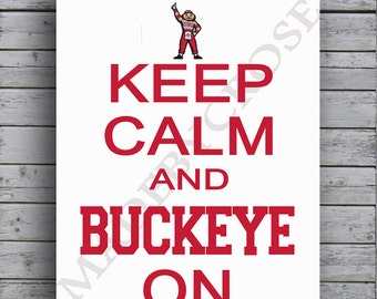 Keep Calm and Buckeye On Print, OSU, Ohio State Buckeyes