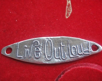 """925 Sterling silver oxidized connector """"LIVE OUT LOUD"""", live our loud charm"""