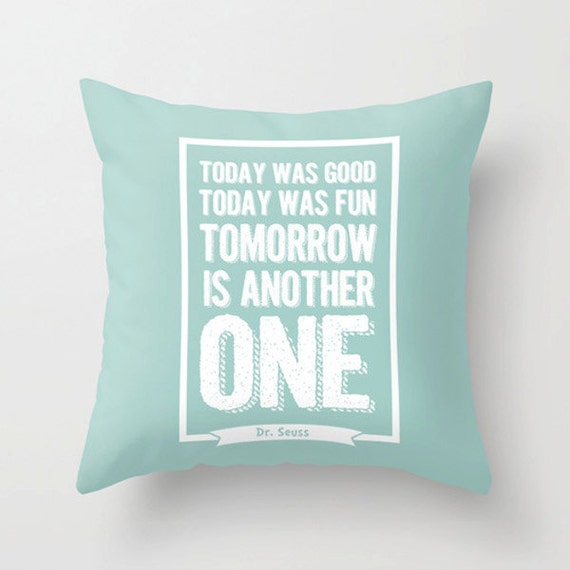 Throw Pillows With Quotes On Them : Dr Seuss quote nursery pillow cover today was good today was