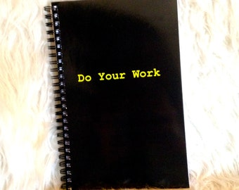 "Recovery Gifts - ""Do Your Work"" Notebook"
