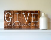 Reclaimed Wood Art Sign: Give Thanks Thanksgiving Home Decor