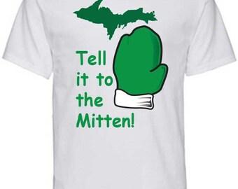 Michigan T-Shirt - Tell it to the Mitten!