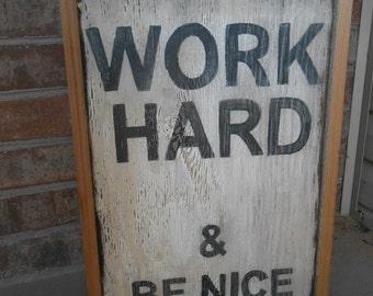 Work Hard Handpainted Rustic Sign