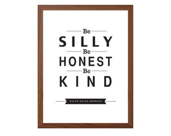 Ralph Waldo Emerson  Be Silly, Be Honest, Be Kind Poster: Modern Typography Art Wall Decor Print 8 x 10 | INSTANT Digital Download Printable