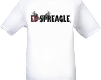 Awesome Ed SpreagleTee Shirt That Nobody Else Has