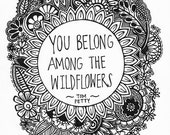 You Belong Among the Wildflowers 8.5x11 ink drawing, card-stock print