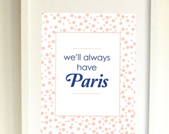 We'll Always Have Paris // Art Print // Casablanca // Quote // Home Decor // Gifts for Her // Rick Blaine // Movie Quote
