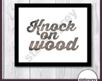 """Printable wall art - Knock on wood - 16""""x20"""" // 11""""x14"""" // 8""""x10"""" - INSTANT DOWNLOAD"""
