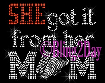 She Got It From Her MoM - CHEER - Iron on Rhinestone Transfer Bling Hot Fix Sports - DIY