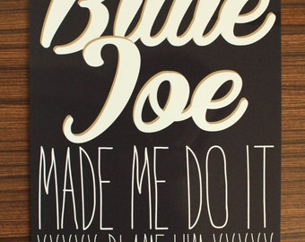 Billie Joe Made Me Do It Blame Him (Size A4)