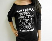 Tacky Ugly Christmas Sweater / Merry Christmas Ya Filthy Animal / Merry-Christmas-Ya-Filthy-Animal Christmas Sweater. Off Shoulder Shirt.