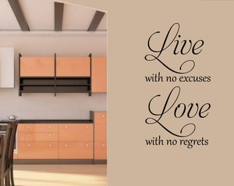 Live with no excuses Love with no regrets -  wall art design vinyl sticker decal