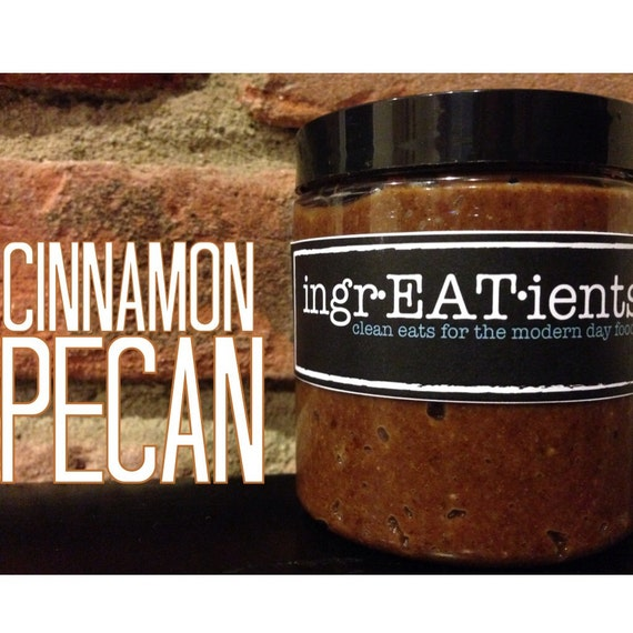 8 oz. natural homemade Cinnamon PECAN NUT BUTTER - Raw Vegan Paleo Gluten-free Snacks IngrEATients