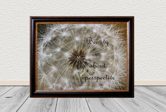 Beauty is about perspective - Entry Way Art, 8x10 Printable,  Home Decor Dandelion Photo, Dandelion Art Print