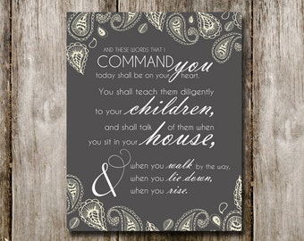 Deuteronomy 6:6-7 - Typography Print - ESV - And these words I command you - Home Decor - Bible Verse - Life Verse - Family - Old Testament
