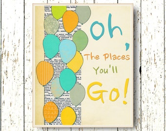 Oh, the Places you'll Go! Dr Seuss - Kids wall art - blue green orange kids decor - Family Room playroom - baby nursery art - 8x10 or 11x14