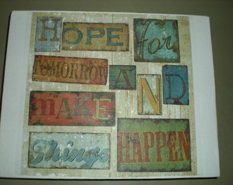 """SALE* Quote """"Hope for tomorrow and make things happen"""" Canvas Print - Canvas size 20.3 x 25.4cm - Hand Made"""