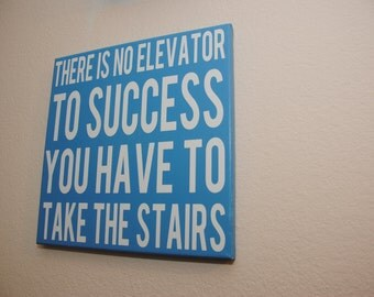 Success Quote - Success sign - Office Decor - There is no elevator to Success you have to take the stairs - Elevator Sign - Stairs signs