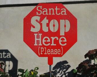 Santa Stop Here Please Sign