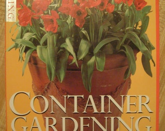 1995 Book  - Container Gardening Through The Year