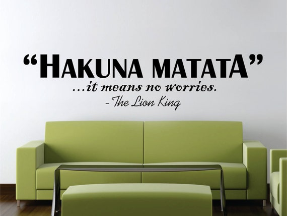 Hakuna Matata It Means No Worries Wall Decal The Lion King