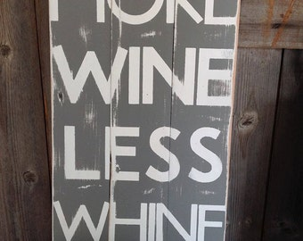 More Wine Less Whine, wine sign, whine sign, rustic sign, Farmhouse decor, farmhouse kitchen, farmhouse, farmhouse wall decor, kitchen signs
