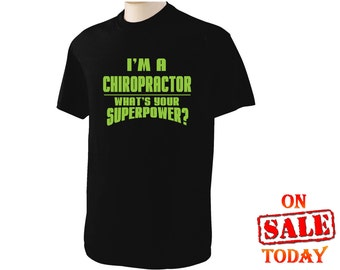 I'm a CHIROPRACTOR whats your SUPERPOWER? T-Shirt Tee-shirt - choice of 8 different colors for shirt and 12 different colors of logo 96 Tees