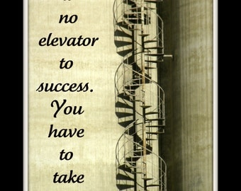There is no elevator to success, You have to take the stairs quote fine art home decor wall art photo print