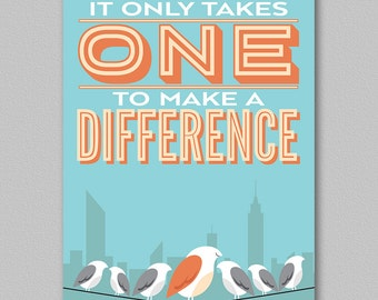 It Only Takes One to Make a Difference - Poster