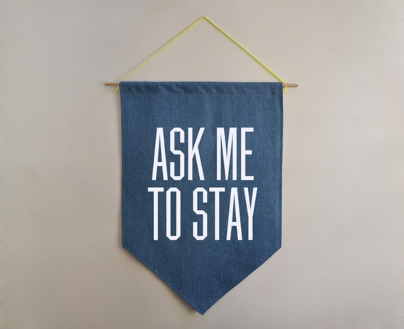 Ask Me To Stay The 90s Home Decor Typographic By
