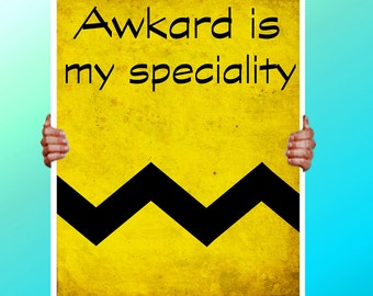 Charlie Brown Awkard is my Speciality - Art Print / Poster / Cool Art - Any Size