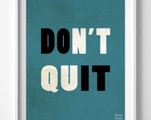 Don't Quit, Typography Print, Inspirational Quote, Bed Room Decor, Office Decor, Dorm Decor, Motivational Print, Valentines Day Gift