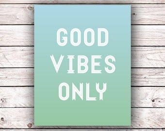 Good Vibes Only Printable Art Print Instant Digital Download Typography Art Print Inspirational Motivational Quote Home Decor Wall Art Print