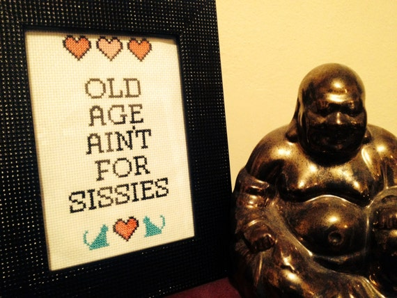Items Similar To Old Age Ain't For Sissies On Etsy