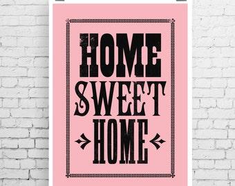 Home Sweet Home art, Home Sweet Home poster, new home art print, house warming gift, new house gift, Home Sweet Home type print