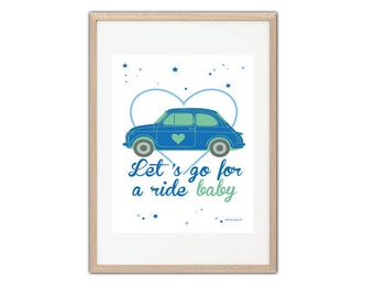 Poster/Print/Poster/Illustration Let's go for a ride baby boy fiat 500